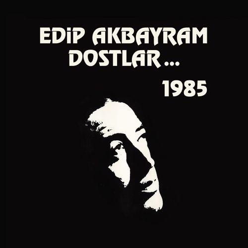 Satılık Plak Edip Akbayram Dostlar 1985 Plak Ön